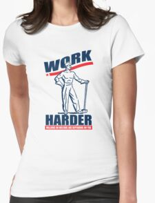 Funny Shirt - Work Harder Womens Fitted T-Shirt