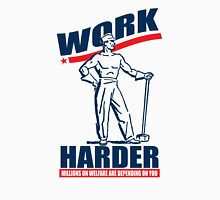 Funny Shirt - Work Harder Unisex T-Shirt