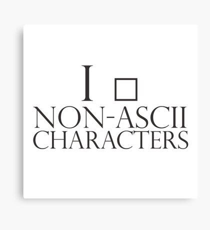 I love non-ascii characters Canvas Print