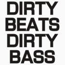 Dirty Beats Dirty Bass Dubstep T-Shirt - White by yeahshirts