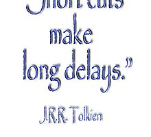Tolkien, Short cuts, make long delays by TOM HILL - Designer