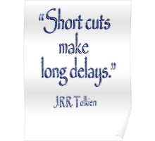 Tolkien, Short cuts, make long delays Poster