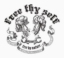 Free Thy Self by LibertyManiacs