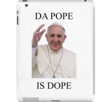 DA POPE IS DOPE iPad Case/Skin