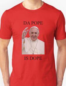 DA POPE IS DOPE T-Shirt