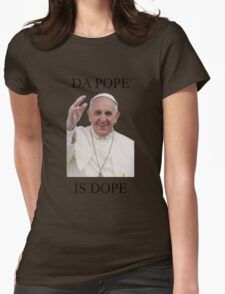 DA POPE IS DOPE Womens Fitted T-Shirt