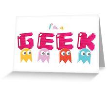 I'M A GEEK Greeting Card