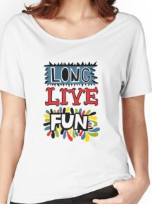 Long Live Fun Women's Relaxed Fit T-Shirt