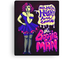 Here Comes the Boogieman Canvas Print