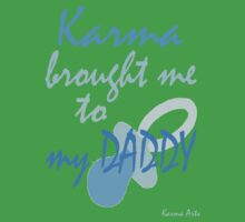 karma brought me to my daddy Baby Tee