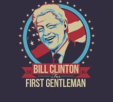 BILL CLINTON FOR FIRST GENTLEMAN 2016 Unisex T-Shirt