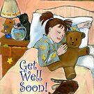 Get Well Soon! by Laura J. Holman