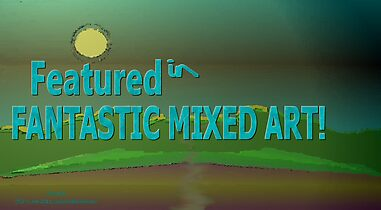Feature 4 Fantastic Mixed Art by Dayonda