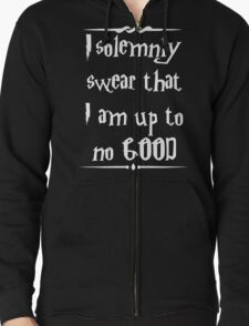 I solemnly swear that I am up to no good! Zipped Hoodie