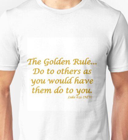 THE GOLDEN RULE - LUKE 6:31 Unisex T-Shirt