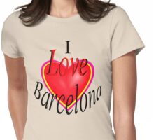I Love Barcelona! Womens Fitted T-Shirt