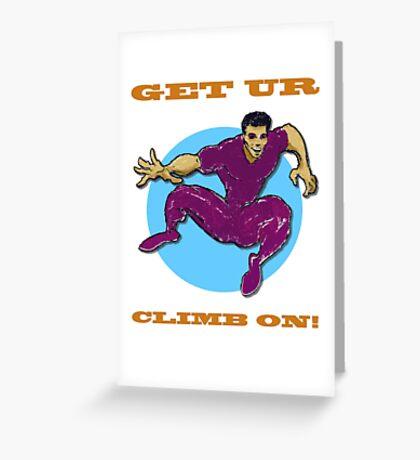 Get Ur Climb On Greeting Card