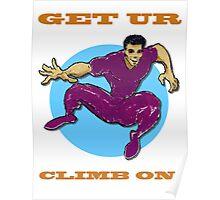 Get Ur Climb On Poster