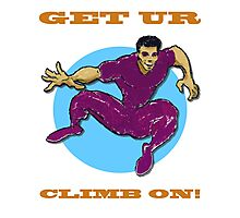 Get Ur Climb On Photographic Print