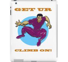 Get Ur Climb On iPad Case/Skin