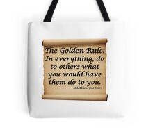 THE GOLDEN RULE - MATTHEW 7:12 Tote Bag