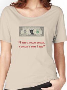 Aloe Blacc I need a dollar lyrics with twist Women's Relaxed Fit T-Shirt