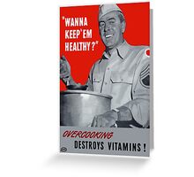 Overcooking Destroys Vitamins -- WWII Greeting Card