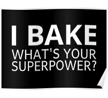 I Bake. What's Your Superpower? Poster
