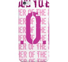 I am proud to be the mother of bride iPhone Case/Skin
