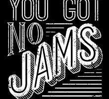 You Got No Jams - BTS Distressed Typography (White) by Dandimator
