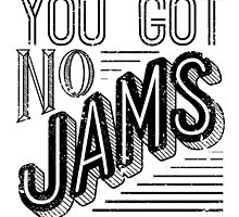 You Got No Jams - BTS Distressed Typography (Black) by Dandimator