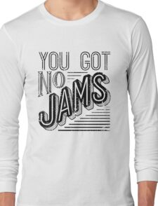 You Got No Jams - BTS Distressed Typography (Black) Long Sleeve T-Shirt