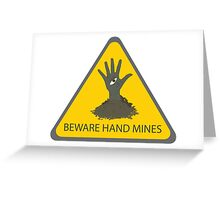Beware of the Hand Mines (Doctor Who) Greeting Card