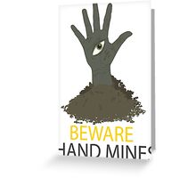 Beware of the Hand Mines 02 (Doctor Who) Greeting Card