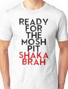 Shaka Brah Unisex T-Shirt