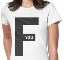 F U Womens Fitted T-Shirt