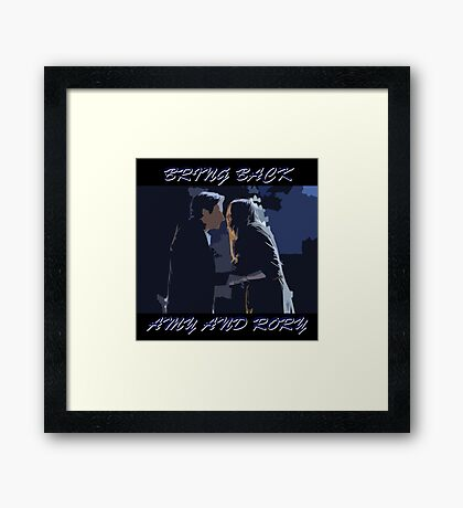 Bring Back Amy and Rory Framed Print