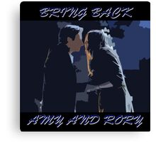 Bring Back Amy and Rory Canvas Print