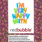 THANKS REDBUBBLE FOR YOUR PERFECT SERVICE by RainbowArt