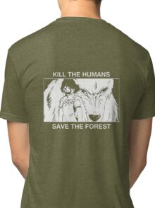 Kill the humans, save the forest Tri-blend T-Shirt