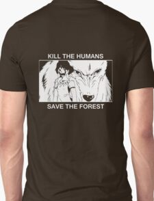 Kill the humans, save the forest Unisex T-Shirt