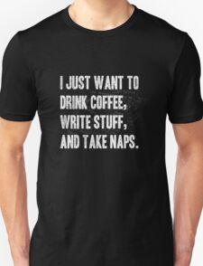 Drink Coffee, Write Stuff, Take Naps Unisex T-Shirt