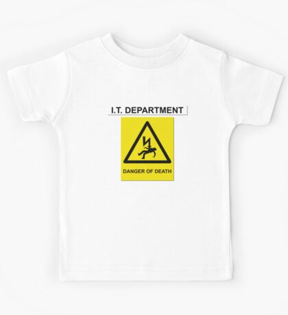 The IT Crowd – IT Department Danger of Death Kids Tee