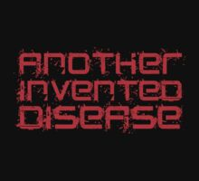 Another Invented Disease T Shirt and Hoodie T-Shirt