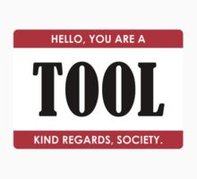 You are a Tool. Here's your sticker. Kids Clothes