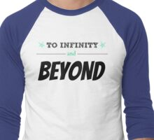 To Infinity And Beyond Men's Baseball ¾ T-Shirt