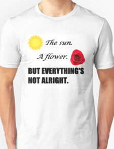 Everything's Not Alright Unisex T-Shirt