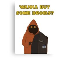 Wanna buy some droids? Canvas Print