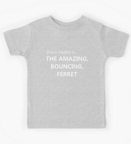 Draco Malfoy- the amazing, bouncing ferret! Kids Tee