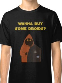 Wanna buy some droids? Classic T-Shirt